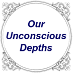 Our Unconscious Depths