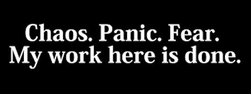 CS 9 Chaos. Panic. Fear
